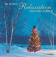 The Ultimate Relaxation Christmas Album II