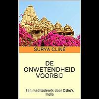 DE ONWETENDHEID VOORBIJ: Een meditatiereis door Osho's India