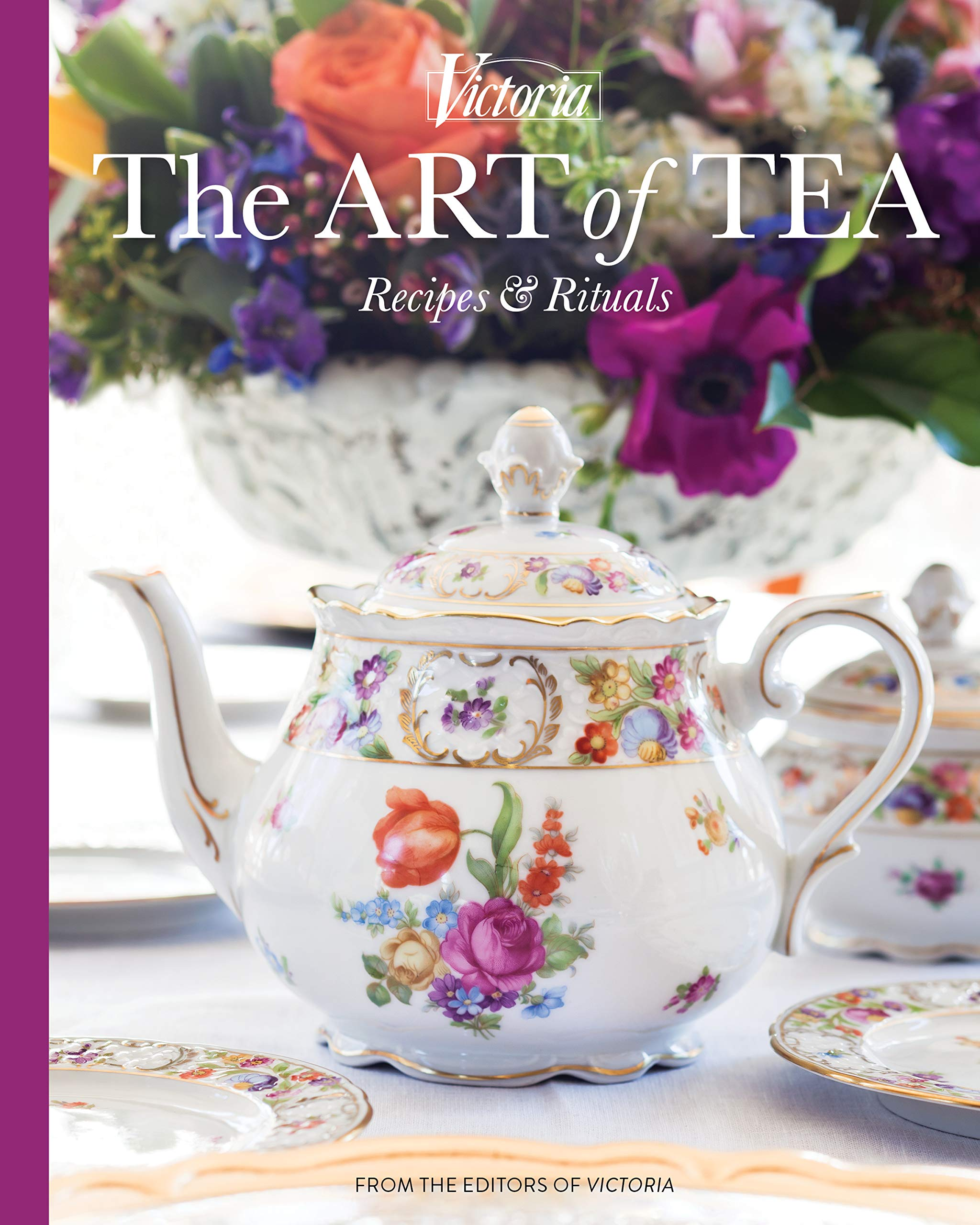 Victoria The Art of Tea: Recipes and Rituals (TeaTime)