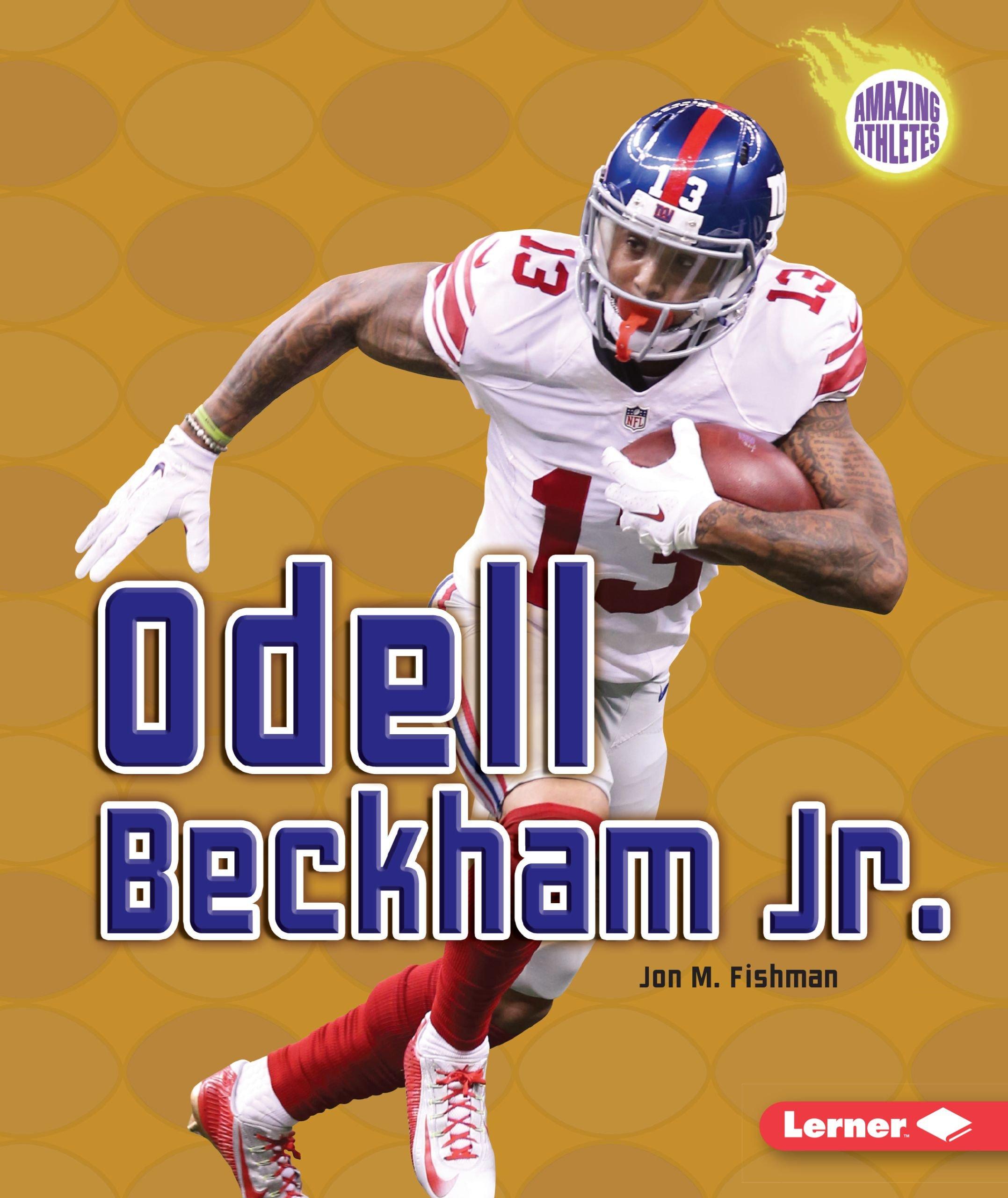 729de1cae2ab6 Odell Beckham Jr. (Amazing Athletes): Jon M. Fishman: 9781512413656 ...