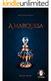 A Marquesa: Série Damas Perfeitas - Livro 1