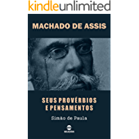 MACHADO DE ASSIS: Seus provérbios e pensamentos