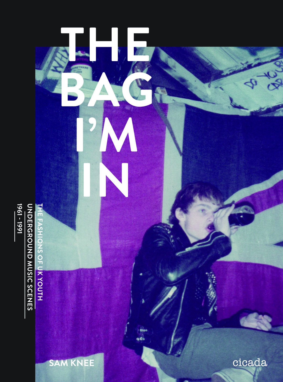 The Bag I'm In: Underground Music and Fashion in Britain, 1960-1990 pdf
