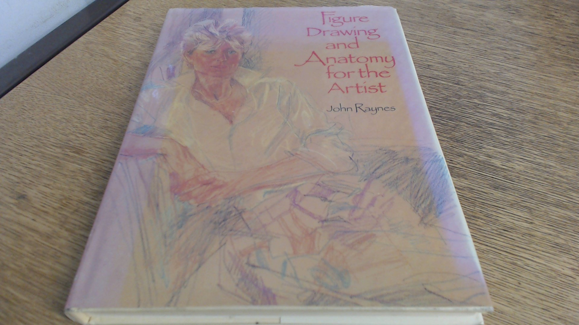 Figure Drawing And Anatomy For The Artist John Raynes