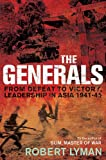 The Generals: From Defeat to Victory, Leadership in Asia, 1941-45