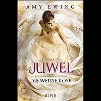 Das Juwel - Die Weiße Rose (German Edition)