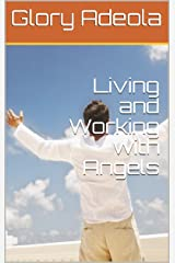 Living and Working with Angels Kindle Edition