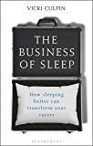 The Business of Sleep: How Sleeping Better Can Transform Your Career