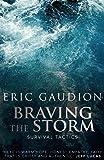 Braving the Storm: Survival Tactics