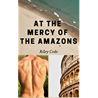 At the Mercy of the Amazons (English Edition)