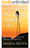 In Love With An Amish Girl: An anthology of Amish Romance