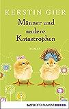 Männer und andere Katastrophen: Roman (Allgemeine Reihe. Bastei Lübbe Taschenbücher)