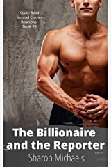 The Billionaire and the Reporter (Quick Read Second Chance Reunions Book 3) Kindle Edition