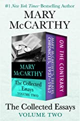 The Collected Essays Volume Two: Mary McCarthy's Theatre Chronicles, 1937–1962 and On the Contrary Kindle Edition