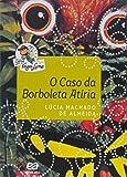 O Caso da Borboleta Atíria - Série Vaga-lume