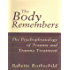 The Body Remembers Continuing Education Test: The Psychophysiology of Trauma & Trauma Treatment (Norton Professional Books (Hardcover))