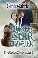 More than a Star Traveler (Collie Chronicles Book 2) Kindle Edition