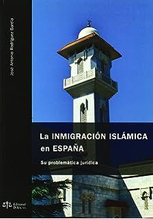 Inmigracion islamica en España - su problematica juridica