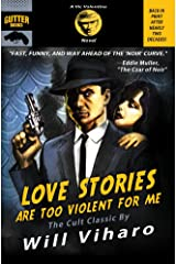 Love Stories Are Too Violent For Me (Vic Valentine Book 1) Kindle Edition
