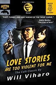 Love Stories Are Too Violent For Me (Vic Valentine Book 1)