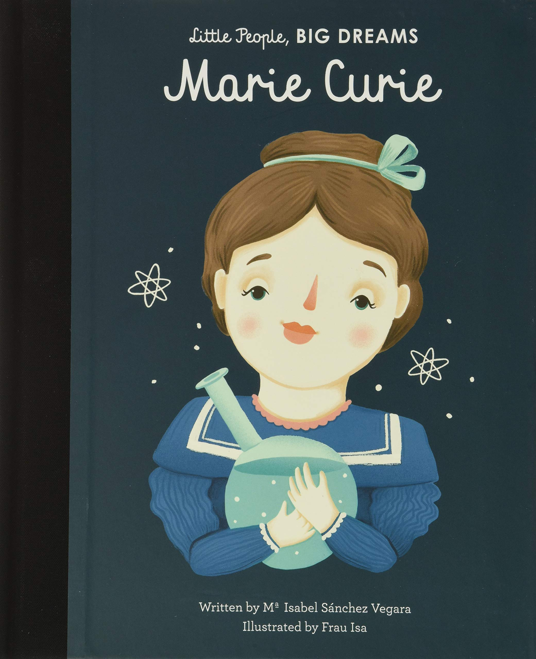 Marie Curie (Little People, BIG DREAMS, 6): Sanchez Vegara, Maria Isabel,  Isa, Frau: 9781847809629: Amazon.com: Books