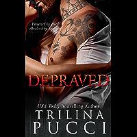 Depraved: A Dark Mafia Novel (A Sinful Dark Mafia Series Book 3)
