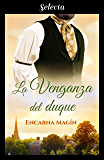 La venganza del duque (Spanish Edition)