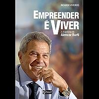 Empreender é viver: A trajetória de Alencar Burti