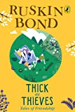 Thick as Thieves: Tales of Friendship