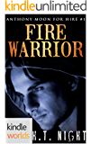 Vampire for Hire: Fire Warrior (Kindle Worlds Novella) (Anthony Moon for Hire Book 1)