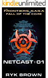 Fall of the Core: Netcast 01 (The Frontiers Saga Book 1)