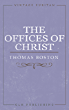 The Offices of Christ (Vintage Puritan Book 1)