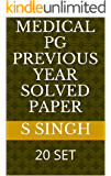 MEDICAL PG PREVIOUS YEAR SOLVED PAPER: 20 SET