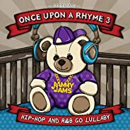 Once Upon A Rhyme 3: Hip-Hop and R&B Go Lullaby