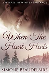 When The Heart Heals: A Secret Baby Romance Novel (Hearts in Winter Book 3) Kindle Edition