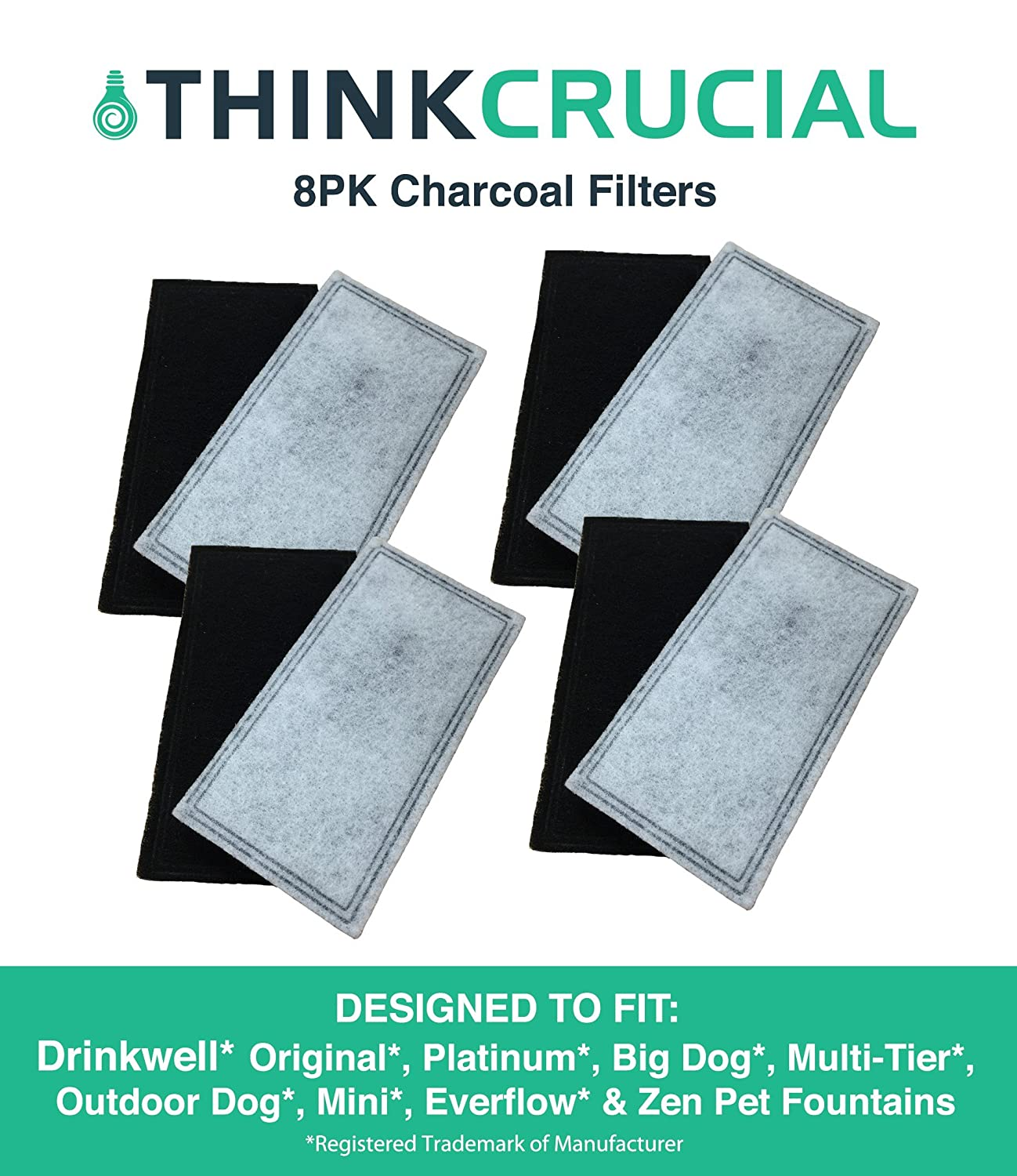 8 Replacements for Drinkwell Two-Chamber Charcoal Filters, Fits Big Dog, Everflow, Mini, Multi-Tier, Original, Outdoor Dog, Platinum, & Zen Fountains, by Think Crucial