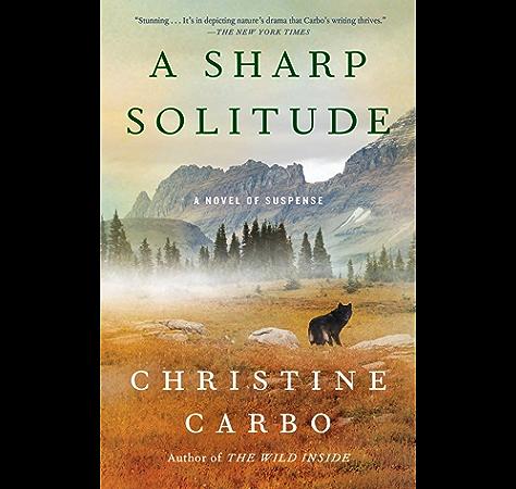 Amazon Com A Sharp Solitude A Novel Of Suspense Glacier Mystery Series Book 4 Ebook Carbo Christine Kindle Store