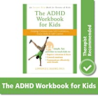 The ADHD Workbook for Kids: Helping Children Gain Self-Confidence, Social Skills...