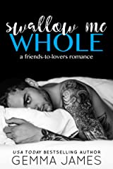 Swallow Me Whole: A Friends To Lovers Romance Kindle Edition