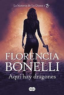 Aquí hay dragones: La historia de La Diana I (Spanish Edition)