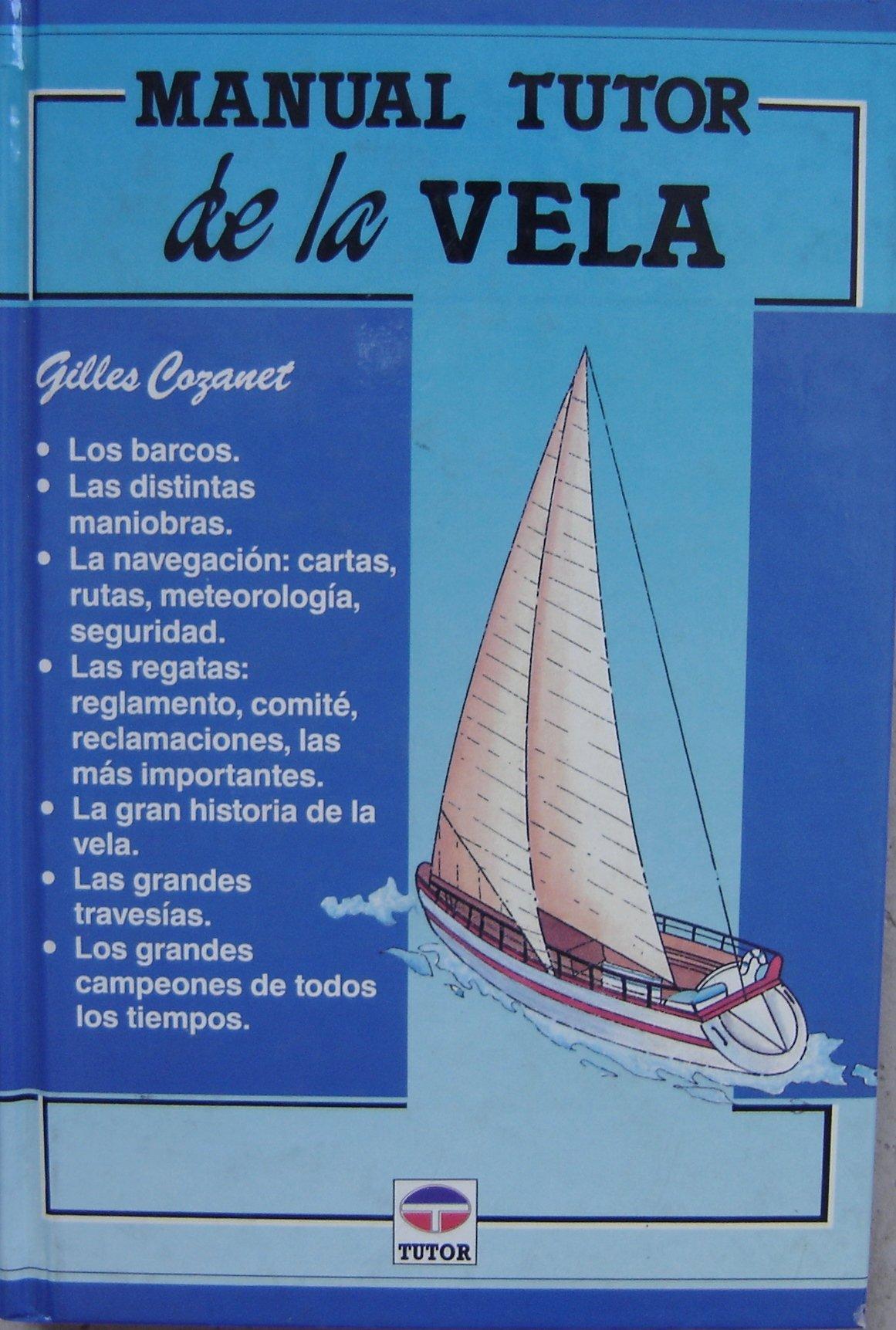 Manual Tutor de La Vela (Spanish Edition): Guilles Cozanet ...