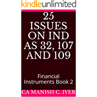 25 Issues on Ind AS 32, 107 and 109: Financial Instruments Book 2
