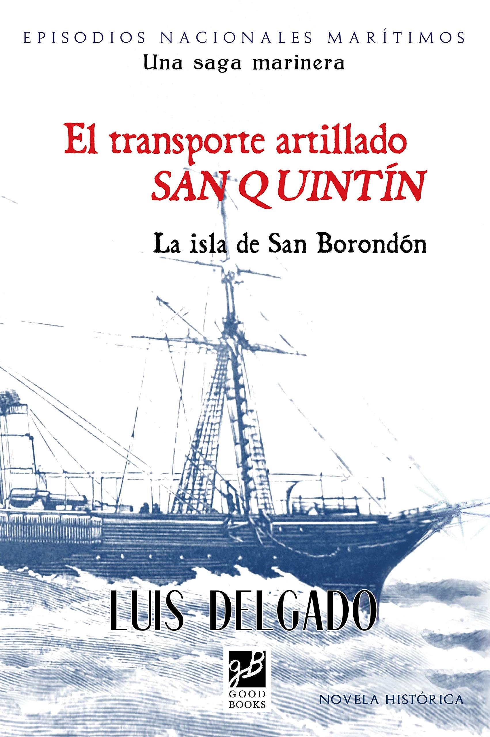 El transporte artillado San Quintín: La isla de San Borondón (Episodios Nacionales Marítimos nº 30)