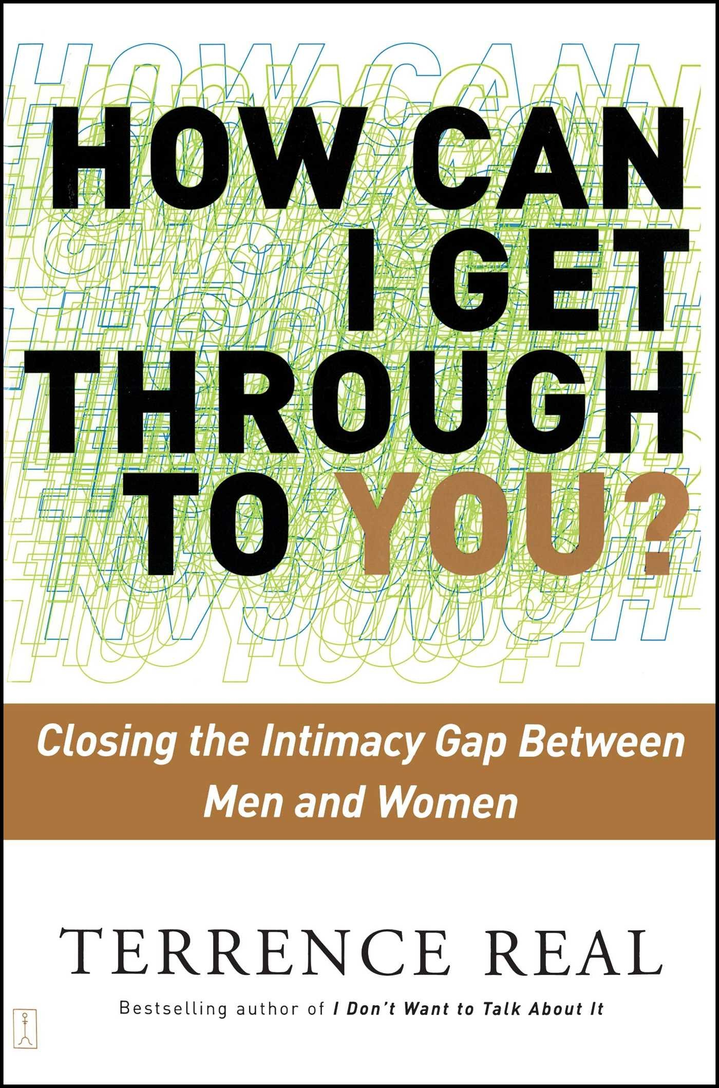 Read Online How Can I Get Through to You? Closing the Intimacy Gap Between Men and Women pdf