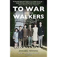 To War With the Walkers: One Family's Extraordinary Story of the Second World War (English Edition)