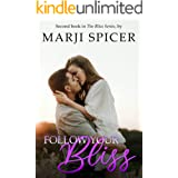 Follow Your Bliss (The Bliss Series Book 2)