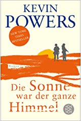 Die Sonne war der ganze Himmel: Roman (German Edition) Kindle Edition