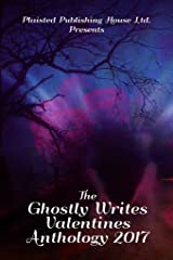 The Ghostly Writes Valentines Anthology 2017 Kindle Edition