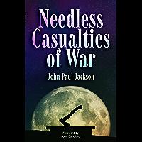 Needless Casualties of War (English Edition)