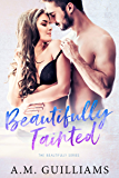 Beautifully Tainted (Beautifully Series Book 1)